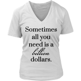 Sometimes All You Need is a Billion Dollars Tank/Tee