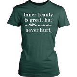 Inner beauty is great, but a little mascara never hurt. Crew/Tank/Tee