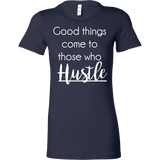 Good things come to those who Hustle Crew/Tank/Tee