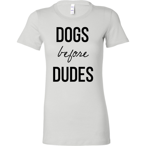 DOGS before DUDES Tank/Tee