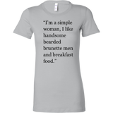 I'm a simple woman, I like handsome bearded brunette men and breakfast food. Tank/Tee