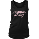 pajamas. all day. - Pretty Little Sayings