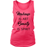 Makeup is art Beauty is spirit Tank/Tee