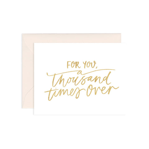 For You, A Thousand Times Over Card