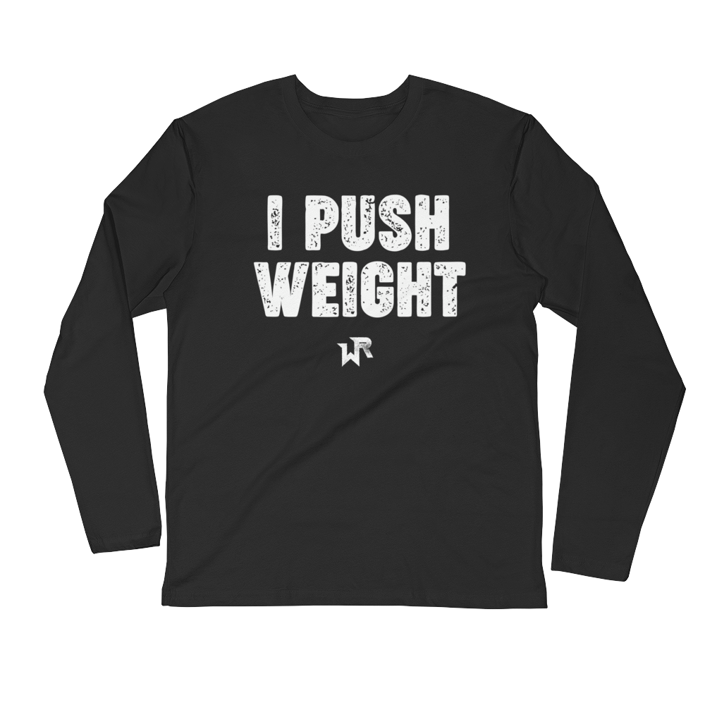 I PUSH WEIGHT LS