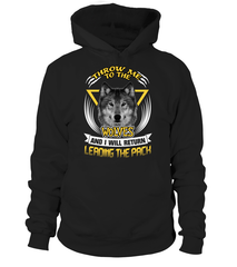 Throw Me To The Wolves Hoodie