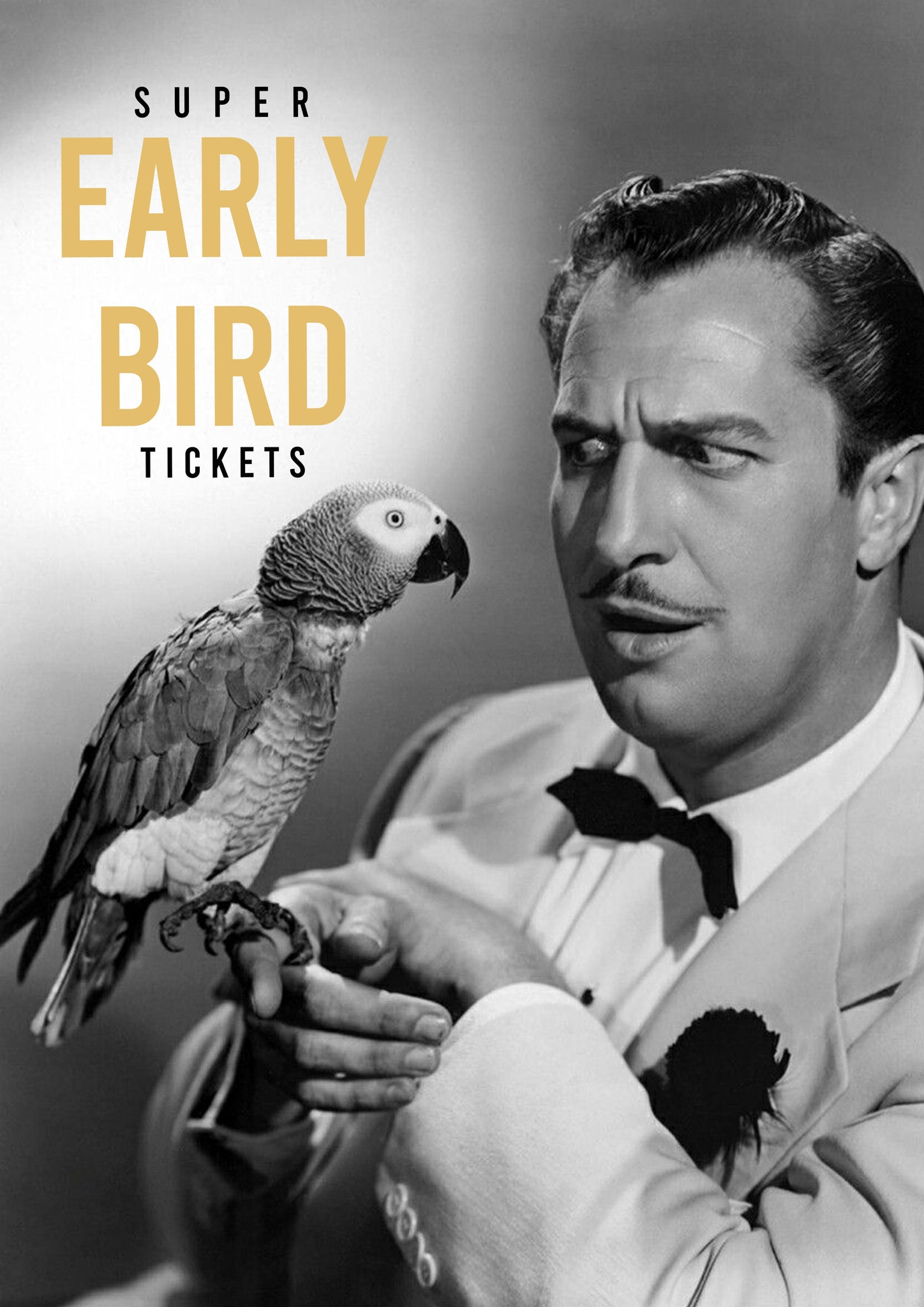 Super Early Bird Tickets - SALE OVER