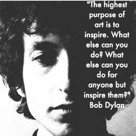 Bob Dylan art is to inspire