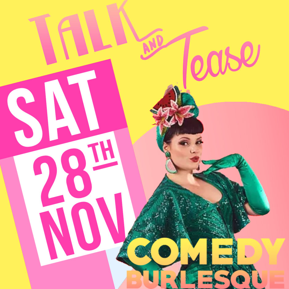 Talk and Tease Comedy Burlesque Special - Dinner Show Sydney Saturday November 28th 2020