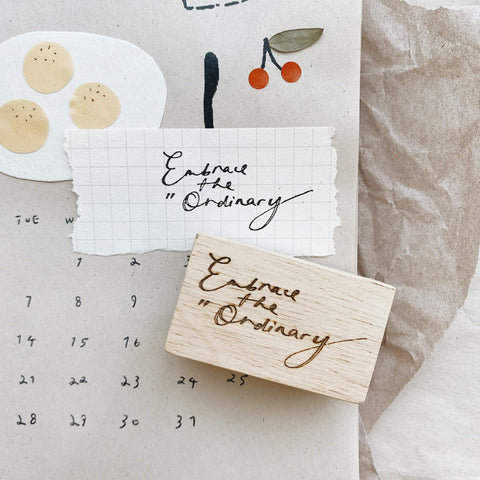Embrace the Ordinary Rubber Stamp