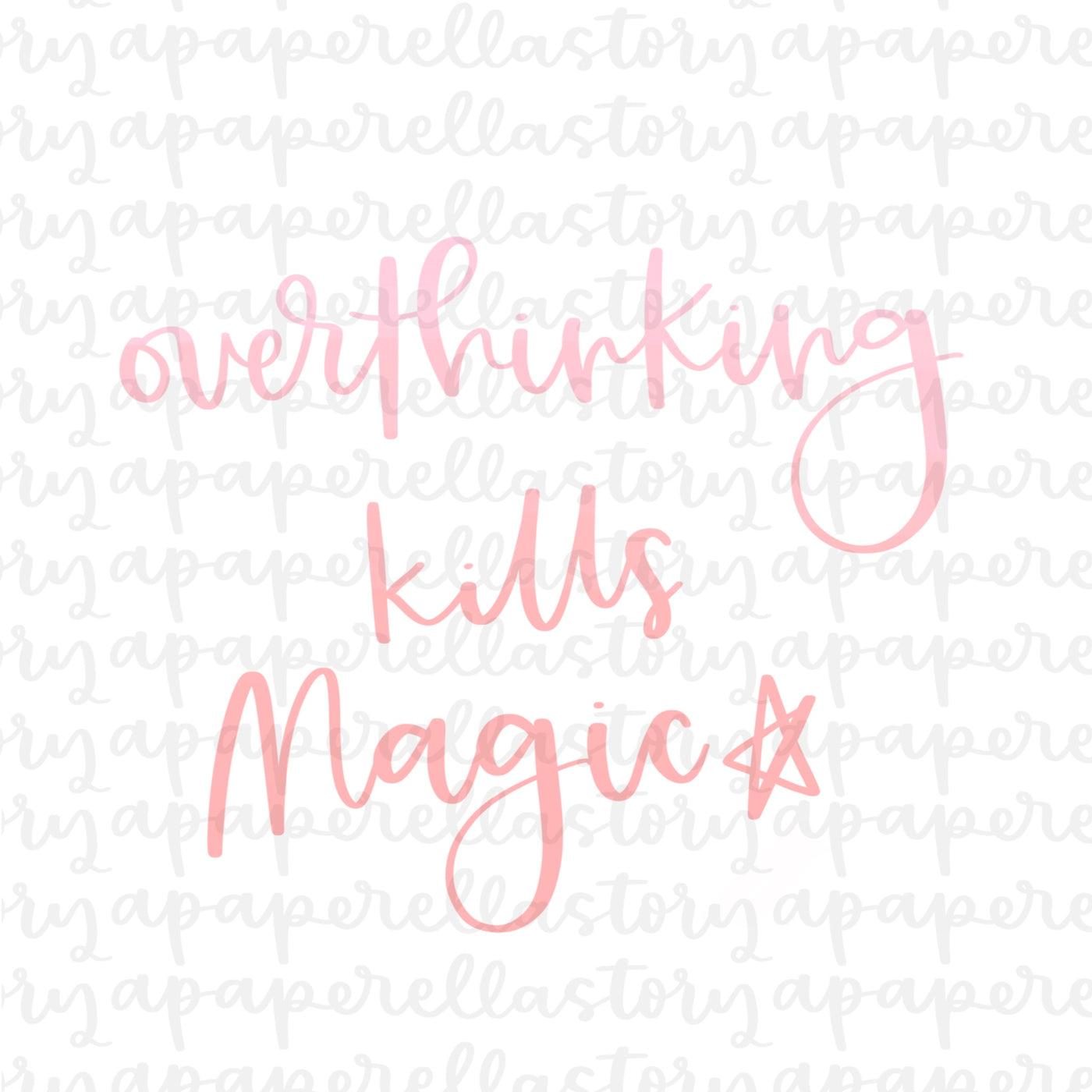Overthinking Kills Magic (Ombre Lettering) - Digital File