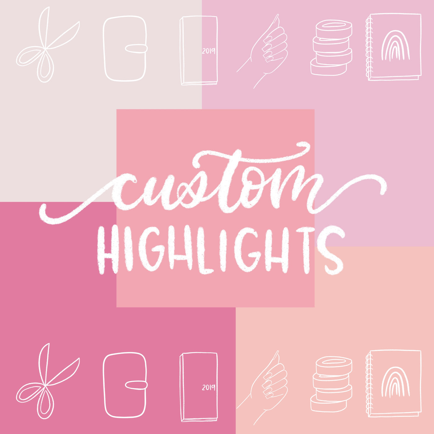 Custom Highlights (Pack of 6) - Digital File