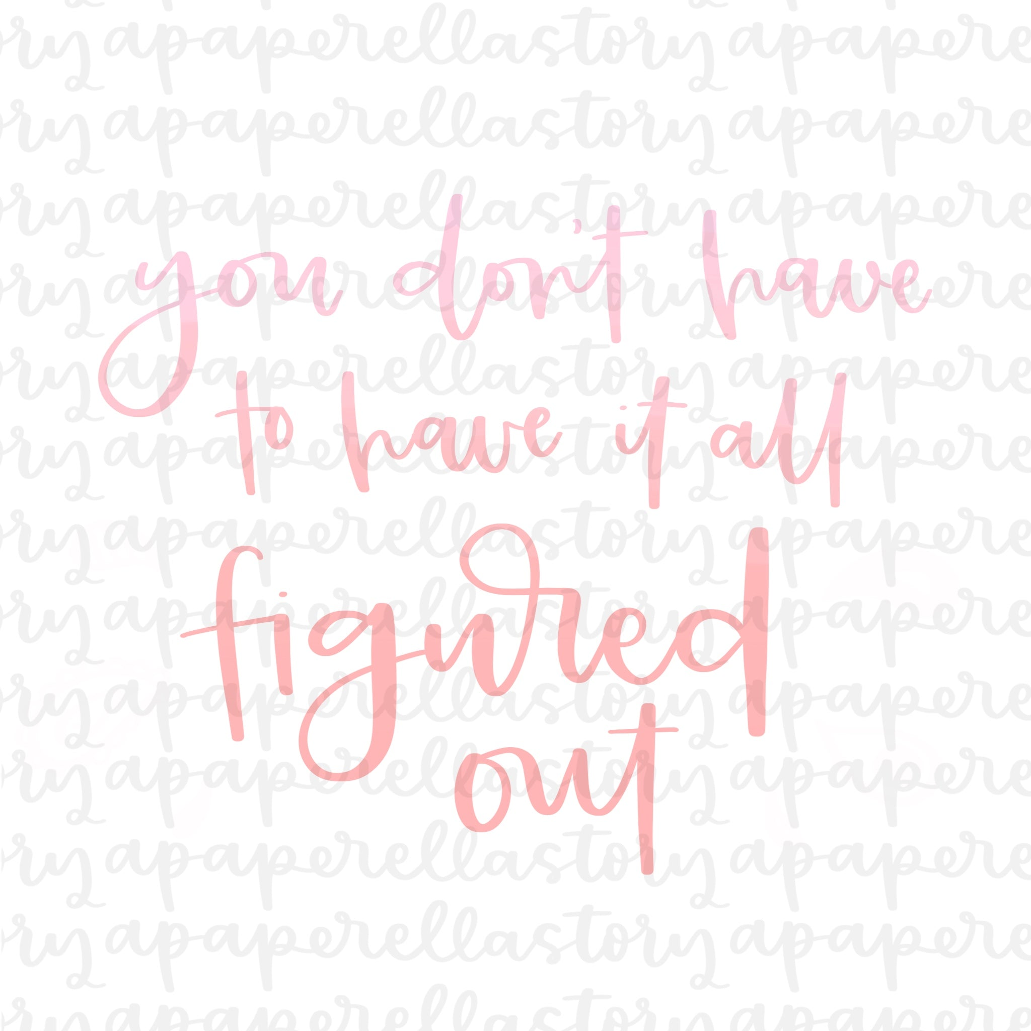 Figured Out (Ombre Lettering) - Digital File