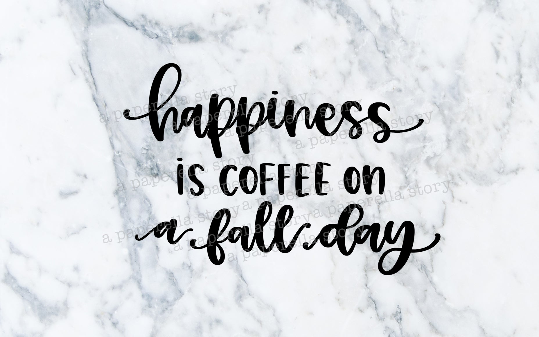 Happiness is Coffee - Digital File