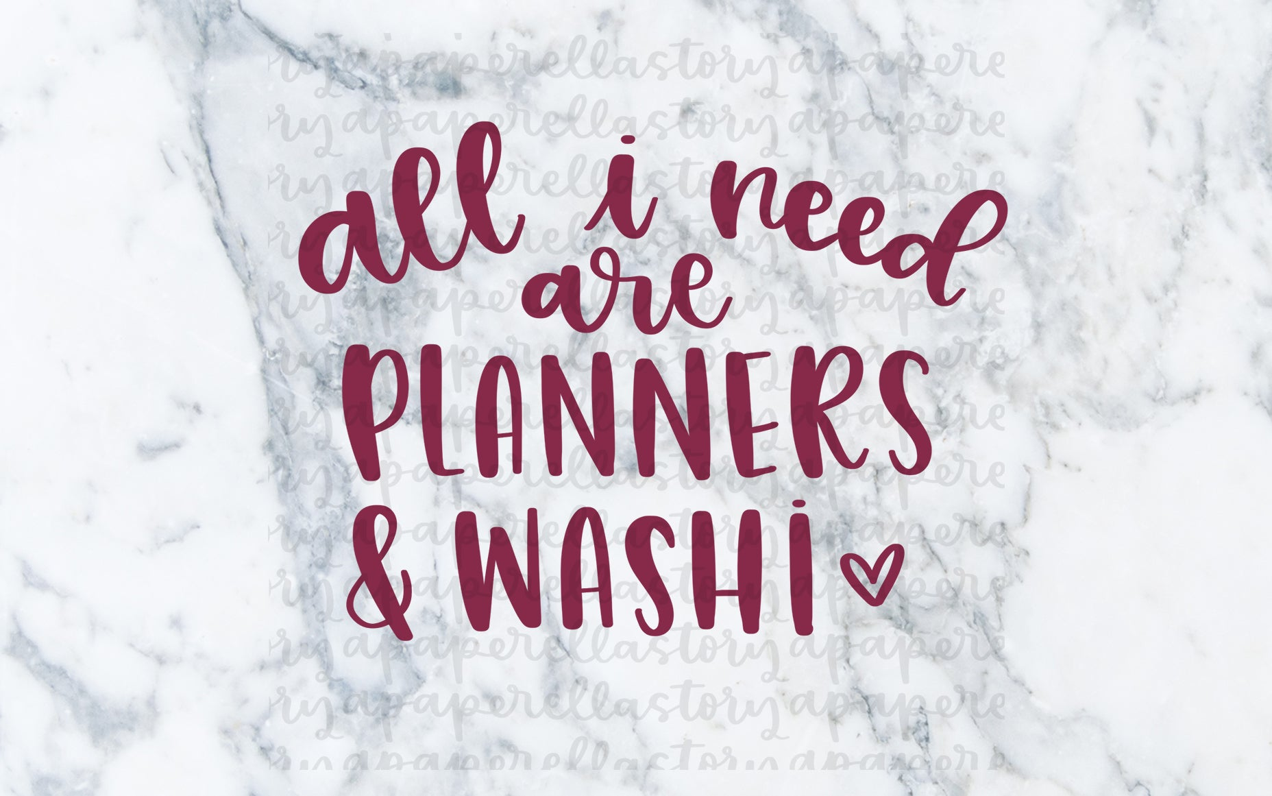 All I Need are Planners and Washi - Digital File