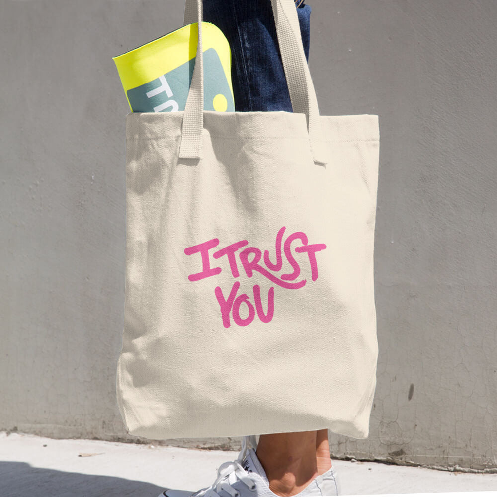 I Trust You Tote Much - I Trust You