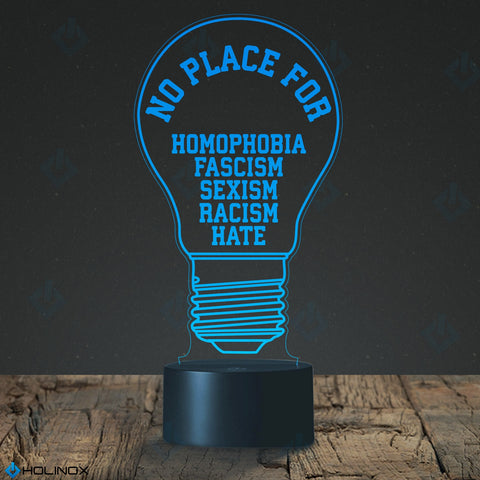 NO PLACE for homophobia fascism sexism racism hate Design Lamp, Peace lamp, Best Christmas Gift, Decoration lamp, 7 Color Mode, Awesome gifts (MT229)