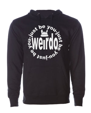 Just Be You/Weirdo Unisex Sweatshirt/Hoodie
