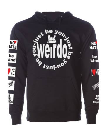 No Hate - Just Be You/Weirdo Unisex Sweatshirt/Hoodie