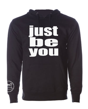 Just Be You Unisex Sweatshirt/Hoodie