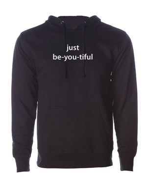 just be-you-tiful Unisex Sweatshirt/Hoodie