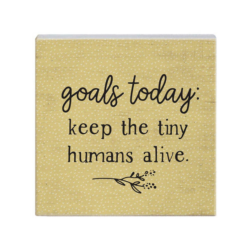 Goals Today: Keep Humans Alive Sign