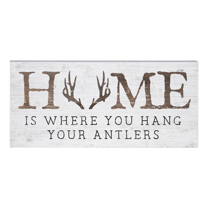 Home Is Where You Hang Your Antlers Sign