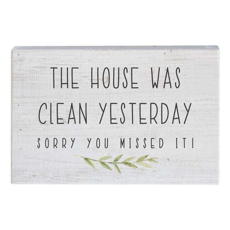 House Was Cleaned Yesterday Sign