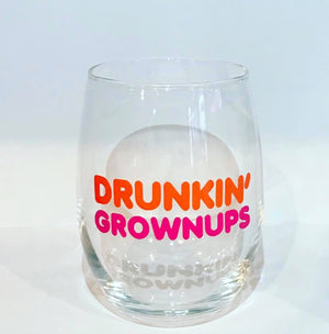 Drunkin' Grownups Glass