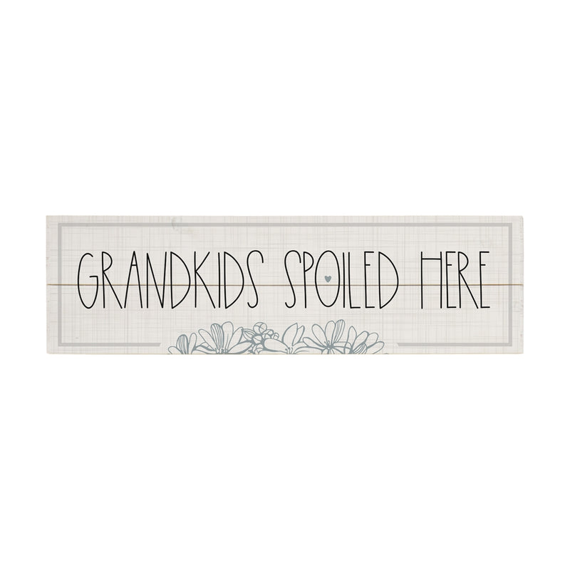 Grandkids Spoiled Here Sign