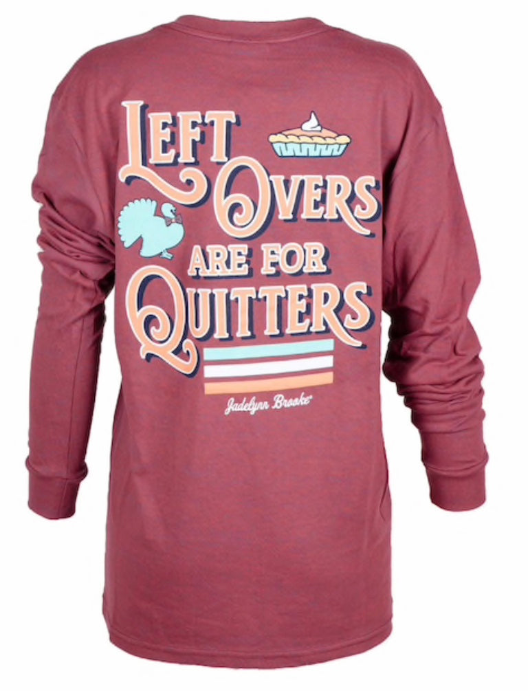 Leftovers Are For Quitters Shirt