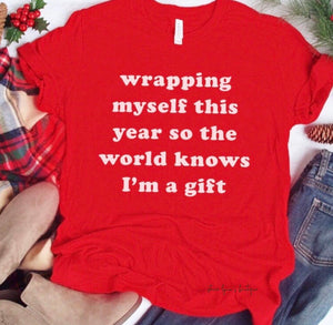 I'm a gift graphic tee