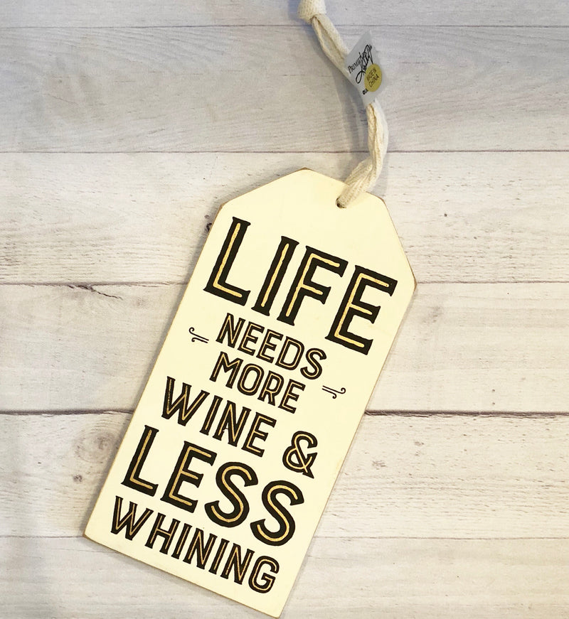 Wine Bottle Tags -Life Needs More Wine & Less Whining