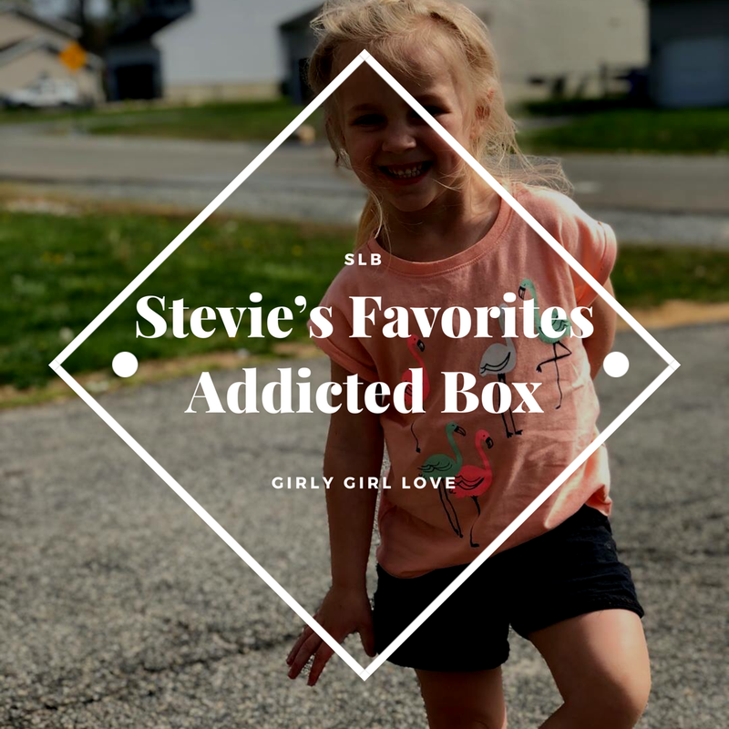Stevie's Favorites Addicted Box 📦