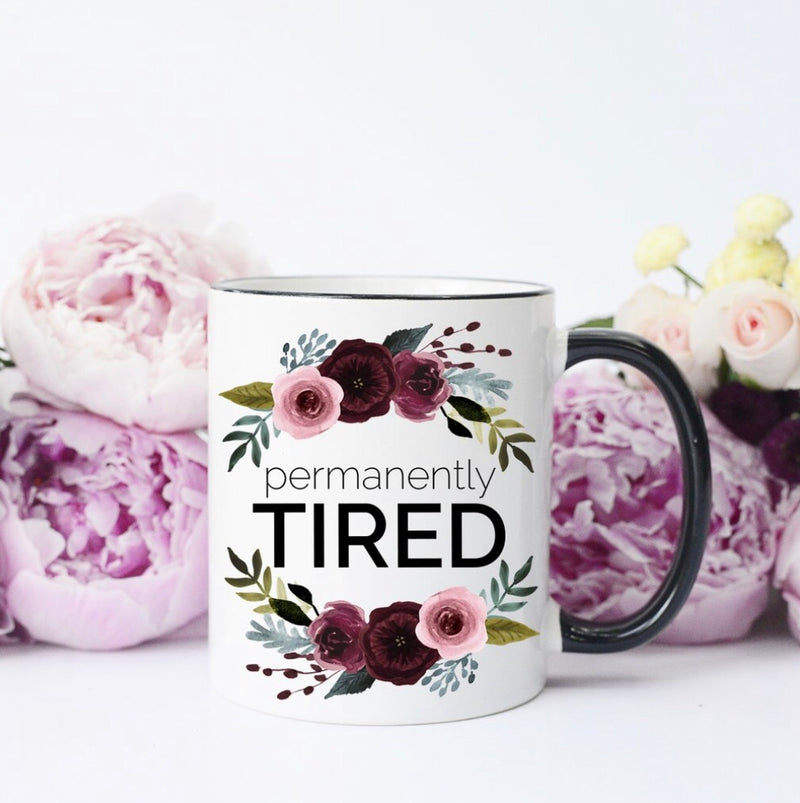 Permanently Tired Coffee Mug