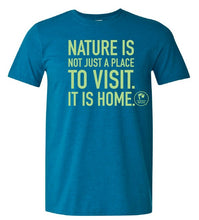 Load image into Gallery viewer, Adult Nature Is Home T-shirt