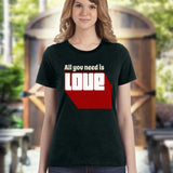 All You Need Is Love T-Shirt - SouthofMemphis - 3