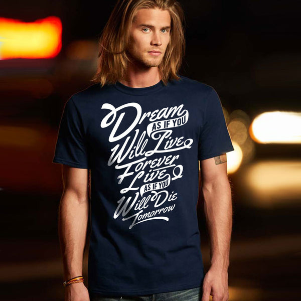 Dream as if You Will Live Forever T-Shirt - SouthofMemphis - 1
