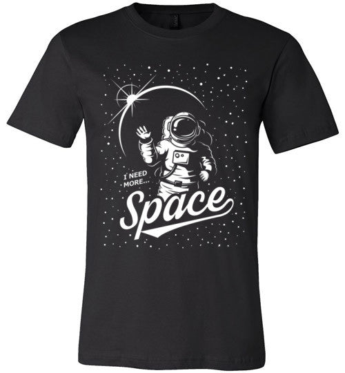 I Need More Space T-shirt - SouthofMemphis