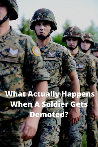 What Actually Happens When A Soldier Gets Demoted?