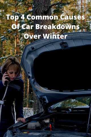 Top 4 Common Causes Of Car Breakdowns Over Winter
