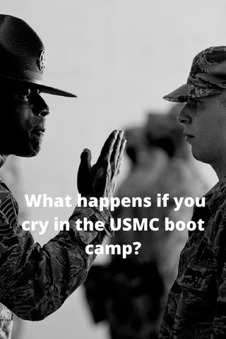 What happens if you cry in the USMC boot camp?