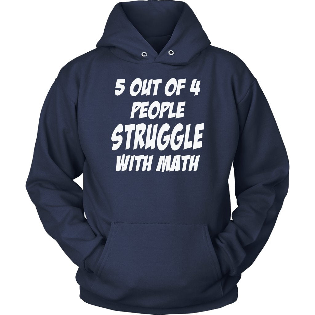 5 Out Of 4 People Struggle With Math T-shirt - Snappy Creations