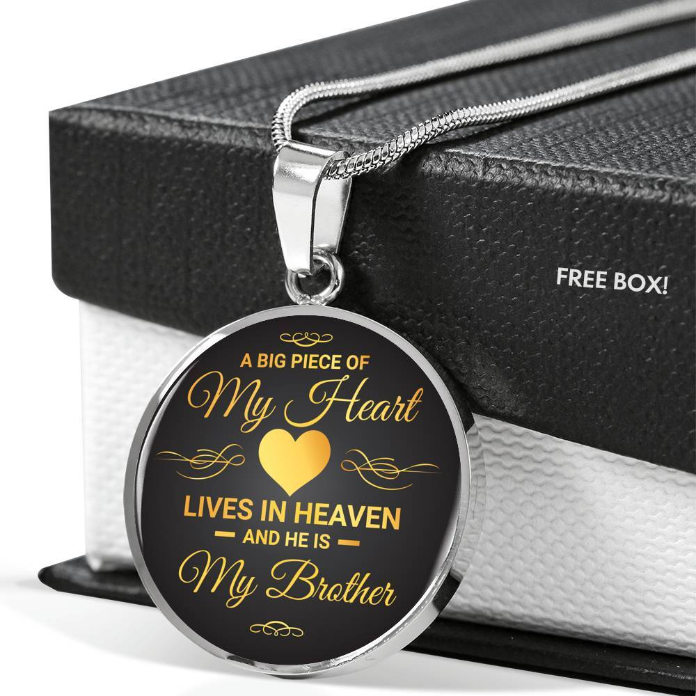 A Big Piece Of My Heart Lives in Heaven My Brother Memorial Circle Necklace
