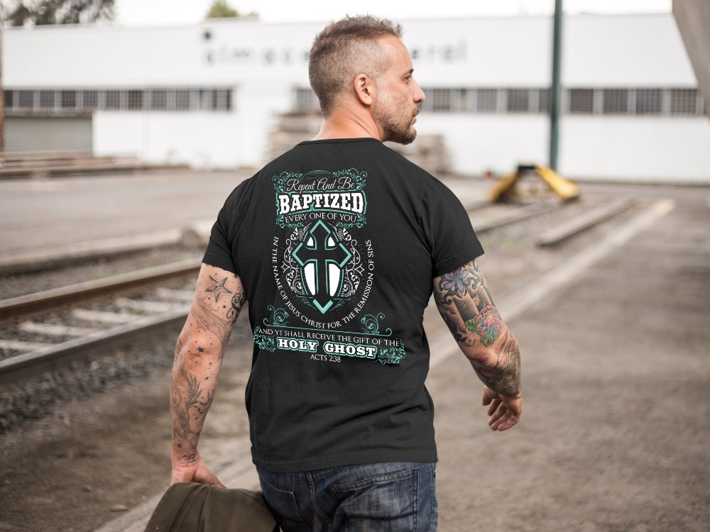 Acts 2:38 Repent And Be Baptized Every One Of You Christian T-Shirt