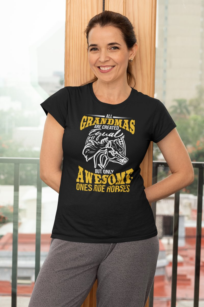 All Grandmas Are Created Equal Awesome Ones Ride Horses T-shirt - Snappy Creations