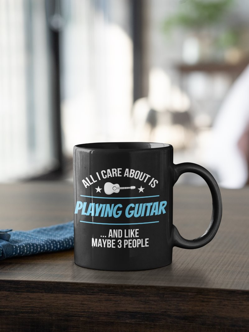 All I Care About Is Playing My Guitar And 3 People Funny Music Coffee Mug