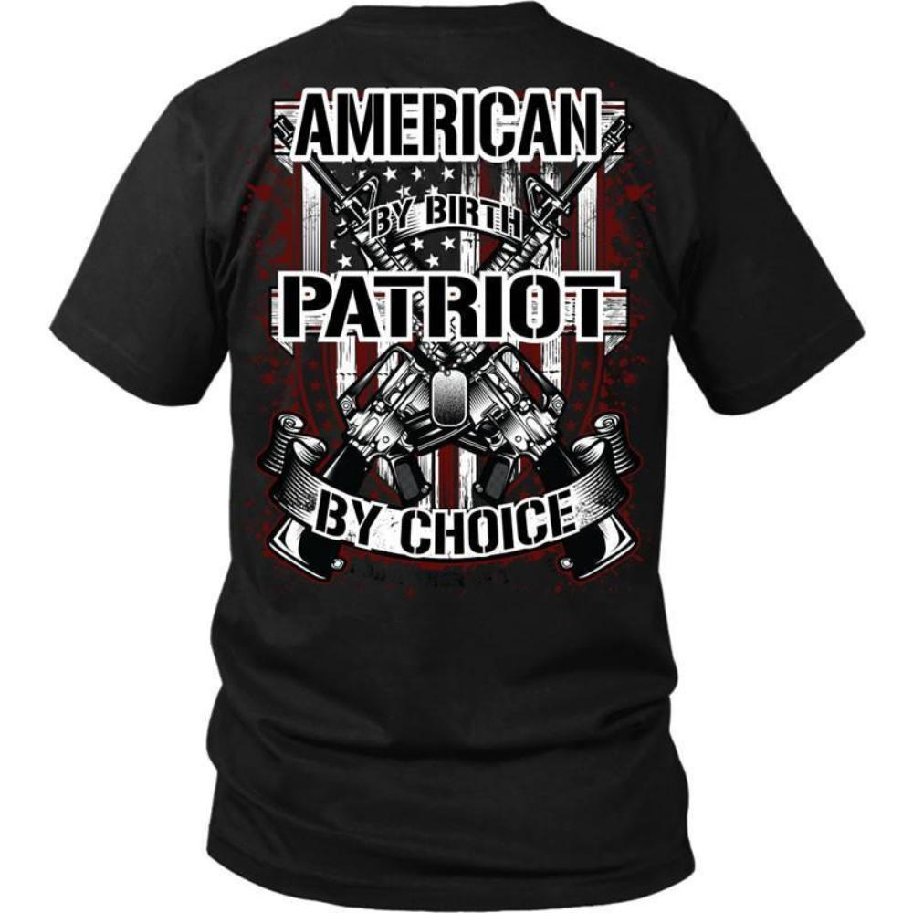 American By Birth Patriot By Choice T-Shirt, Hoodie, Tank Top - Snappy Creations