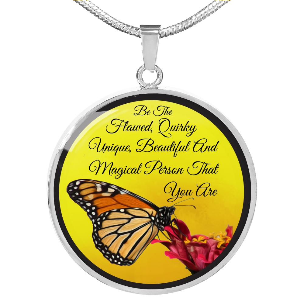 Be The Flawed Quirky Unique Beautiful And Magical Person Butterfly Circle Necklace