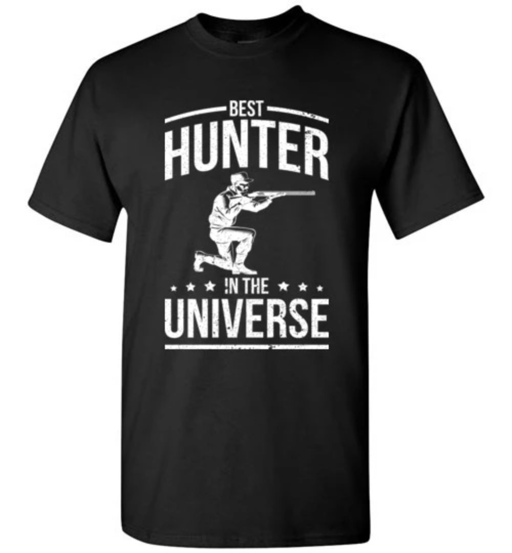 Best Hunter In The Universe Funny Hunting T-Shirt